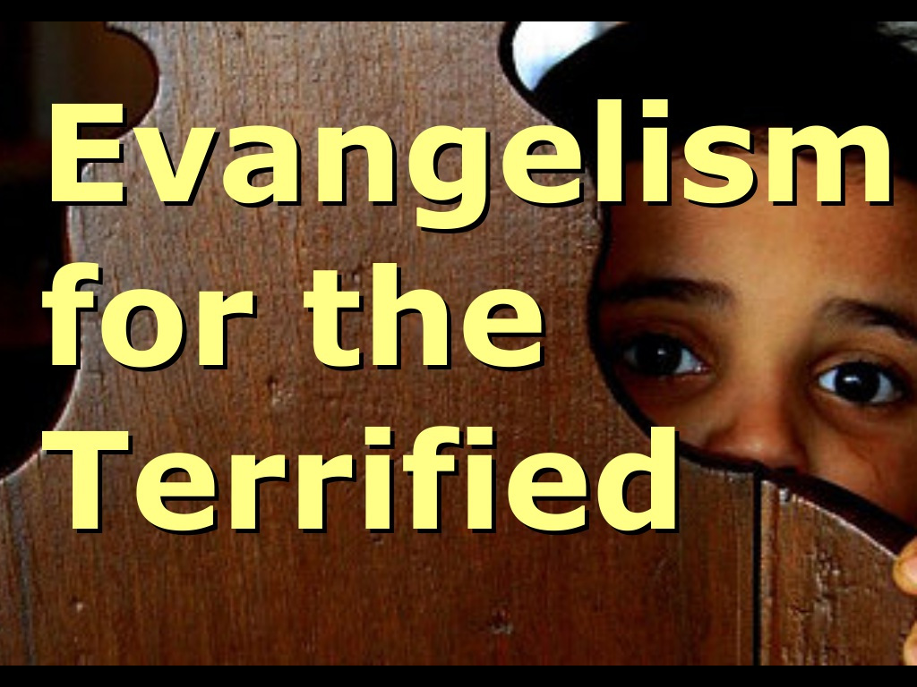 Evangelism for the Terrified